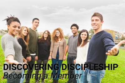 Discovering Discipleship | Becoming a Member | February 23