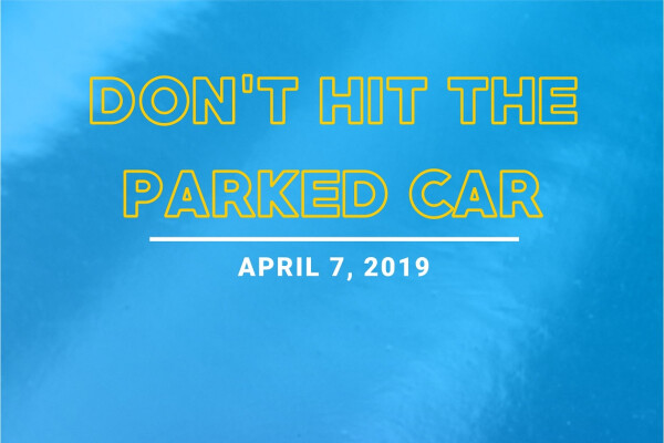 Don't Hit the Parked Car