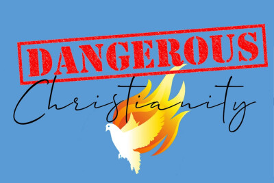 """Dangerous Christianity"" 