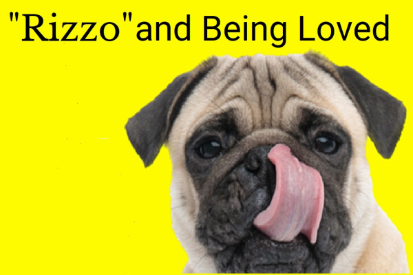 """""""Rizzo"""" and Being Loved"""