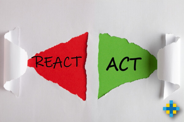 Acting Rather Than Reacting